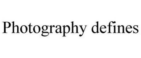 PHOTOGRAPHY DEFINES