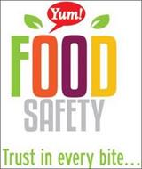 YUM! FOOD SAFETY TRUST IN EVERY BITE...