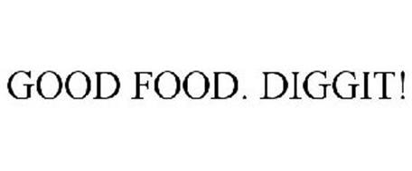 GOOD FOOD. DIGGIT!