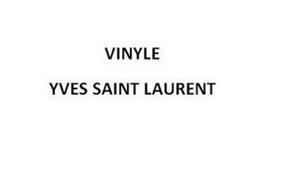 VINYLE YVES SAINT LAURENT