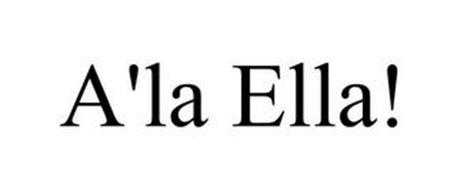 A'LA ELLA!