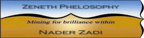ZENETH PHELOSOPHY MINING FOR BRILLIANCE WITHIN NADER ZADI