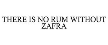 THERE IS NO RUM WITHOUT ZAFRA