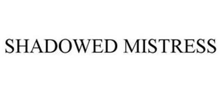 SHADOWED MISTRESS