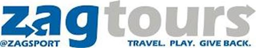ZAGTOURS @ZAGSPORT TRAVEL. PLAY. GIVE BACK.