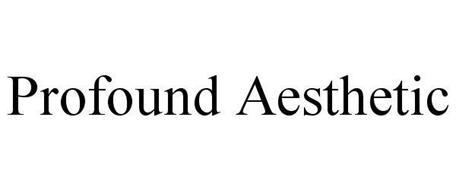 PROFOUND AESTHETIC