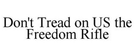 DON'T TREAD ON US THE FREEDOM RIFLE
