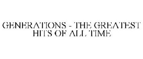 GENERATIONS - THE GREATEST HITS OF ALL TIME