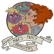 MAX'S · FANCY MONSTERS
