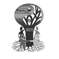 SEEDS SUSTAINABLE EARLY EDUCATION DEVELOPMENT SYSTEM