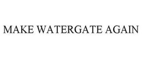 MAKE WATERGATE AGAIN