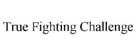 TRUE FIGHTING CHALLENGE