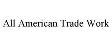 ALL AMERICAN TRADE WORK