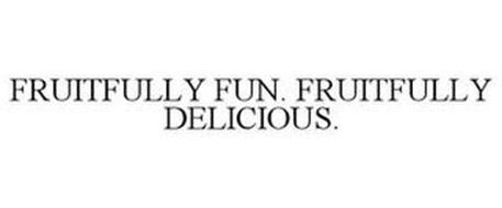 FRUITFULLY FUN. FRUITFULLY DELICIOUS.