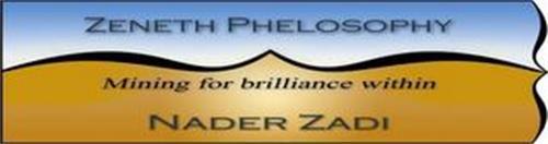 ZENETH PHELOSOPHY MINING FOR BRILLIANCE WITHIN NADER ZADI