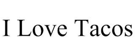 I LOVE TACOS