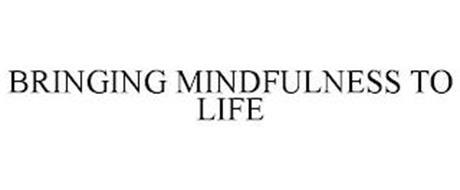 BRINGING MINDFULNESS TO LIFE