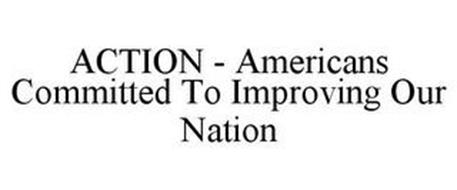 ACTION - AMERICANS COMMITTED TO IMPROVING OUR NATION