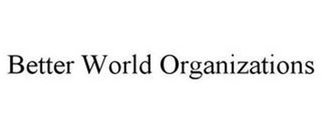 BETTER WORLD ORGANIZATIONS
