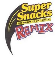 SUPER SNACKS THE READY TO EAT SNACK REMIX