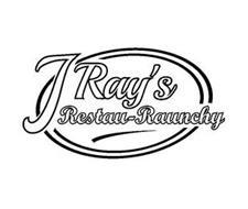 J RAY'S RESTAU-RAUNCHY