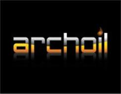 ARCHOIL