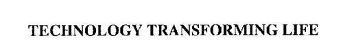 TECHNOLOGY TRANSFORMING LIFE