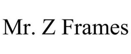 MR. Z FRAMES