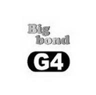 BIG BOND G4