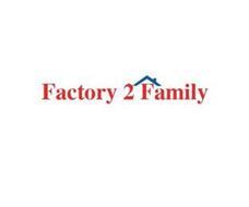 FACTORY 2 FAMILY