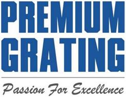 PREMIUM GRATING PASSION FOR EXCELLENCE
