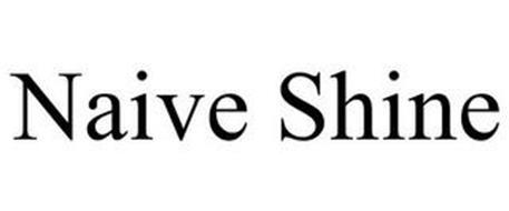 NAIVE SHINE