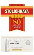SINCE 1938 STOLICHNAYA 80TH ANNIVERSARYEDITION PROUDLY CELEBRATING 80 YEARS OF STOLICHNAYA MADE WITH THE HIGHEST QUALITY SPIRIT CELEBRATING 80 ANNIVERSARY YEARS OF STOLI