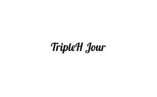 TRIPLE H JOUR