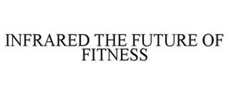 INFRARED THE FUTURE OF FITNESS
