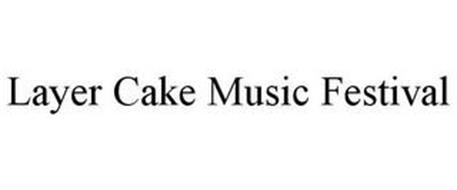 LAYER CAKE MUSIC FESTIVAL