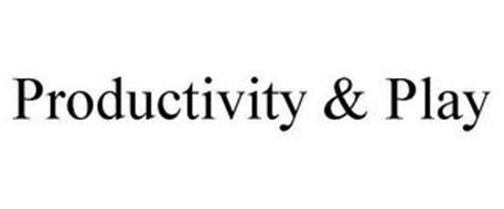 PRODUCTIVITY & PLAY