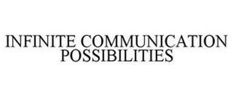 INFINITE COMMUNICATION POSSIBILITIES