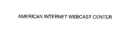 AMERICAN INTERNET WEBCAST CENTER