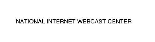 NATIONAL INTERNET WEBCAST CENTER