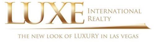LUXE INTERNATIONAL REALTY THE NEW LOOK OF LUXURY IN LAS VEGAS
