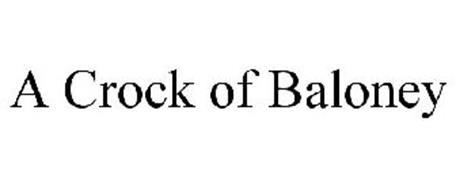 A CROCK OF BALONEY