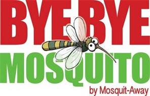 BYE BYE MOSQUITO BY MOSQUIT-AWAY