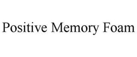 POSITIVE MEMORY FOAM