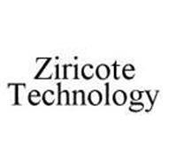 ZIRICOTE TECHNOLOGY