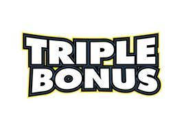 TRIPLE BONUS