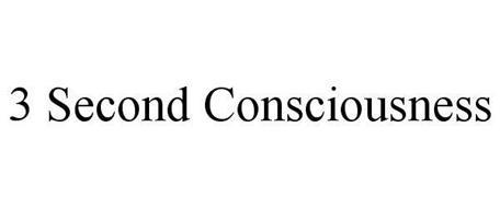 3 SECOND CONSCIOUSNESS