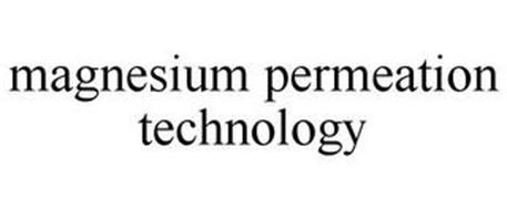 MAGNESIUM PERMEATION TECHNOLOGY