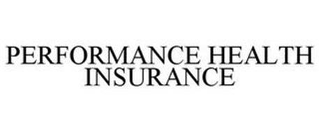 PERFORMANCE HEALTH INSURANCE