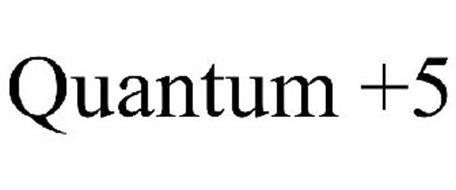 QUANTUM +5